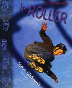 Le roller de Steve Glidewell - collection sports extrêmes